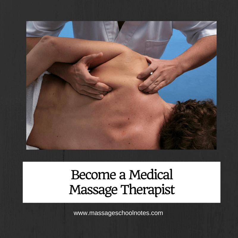 Become a Medical Massage Therapist